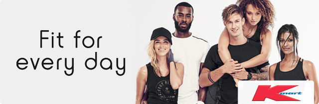 Fit for Every Day - Kmart