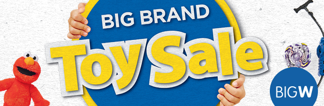 Big Brand Toy Sale - Big W