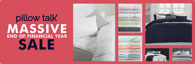 Massive End of Financial Year Sale - Pillow Talk