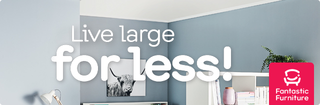 Live Large For Less - Fantastic Furniture
