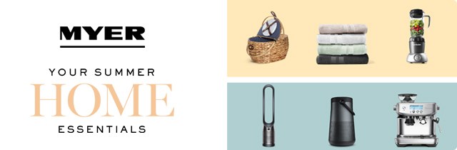 Your Summer Home Essentials - Myer