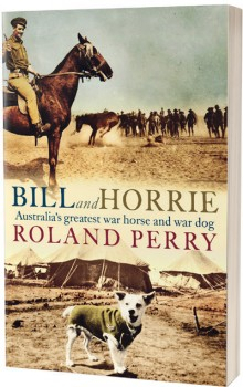NEW-Bill-and-Horrie-Australias-Greatest-War-Horse-and-War-Dog on sale
