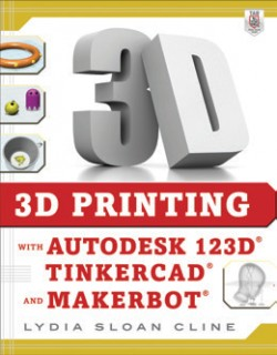 3D-Printing-with-Autodesk-123D-Tinkercad-and-Makerbot-Book on sale