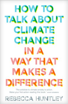 NEW-How-to-Talk-About-Climate-Change-in-a-Way-That-Makes-a-Difference on sale