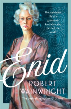 NEW-Enid-the-Scandalous-Life-of-a-Glamorous-Australian-Who-Dazzled-the-World on sale