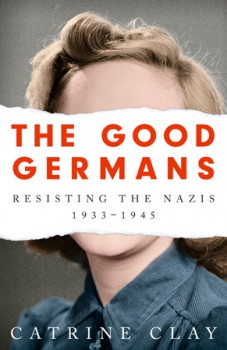 NEW-The-Good-Germans-Resisting-the-Nazis-1933-1945 on sale