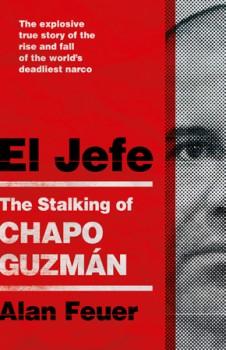 NEW-El-Jefe-Stalking-of-Chapo-Guzman on sale